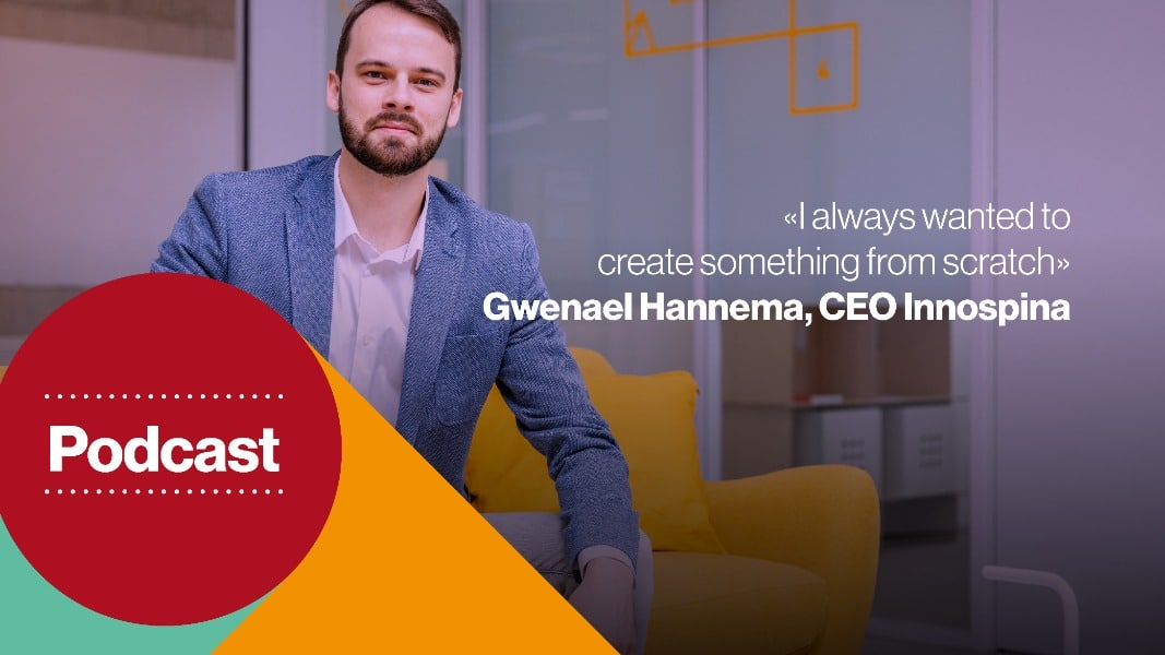 Gwenael Hannimann, CEO Innospina - I always wanted to create something from scratch